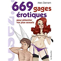 669 gages érotiques pour pimenter votre vie sexuelle