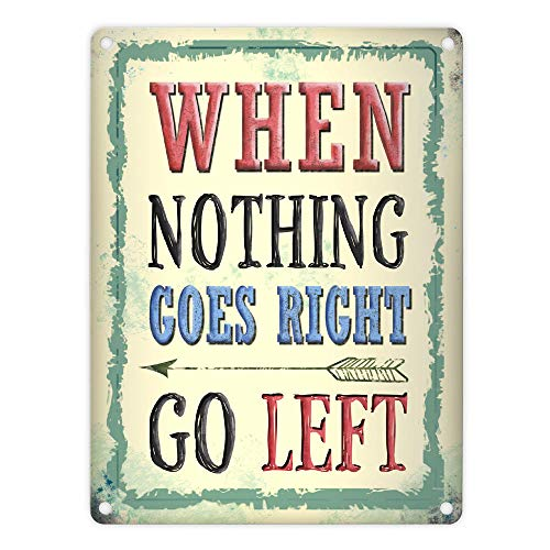 trendaffe When Nothing goes Right go Left! Blechschild in 15x20 cm - Metallschild Dekoschild
