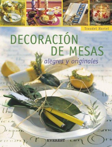 Decoración de mesas alegres y originales (Manualidades para todas las edades)