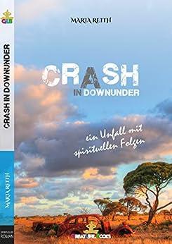 Crash in Downunder: Ein Unfall mit spirituellen Folgen