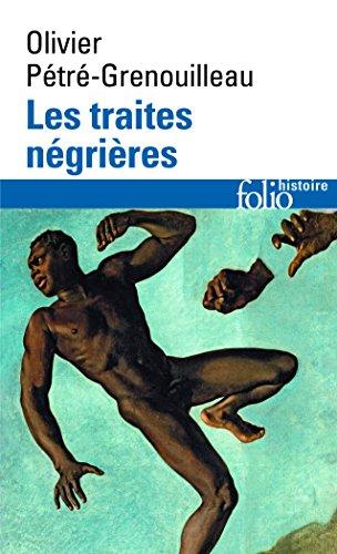 Les traites négrières: Essai d'histoire globale