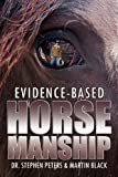Image de Evidence-Based Horsemanship (English Edition)
