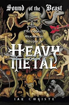 Sound of the Beast: The Complete Headbanging History of Heavy Metal par [Christe, Ian]