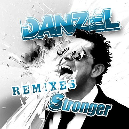 Danzel-Stronger (Remixes)