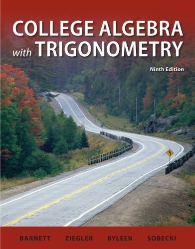 College Algebra with Trigonometry (Barnett, Ziegler & Byleen's Precalculus Series) by Raymond Barnett (2010-01-19)
