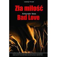 ZLA MILOSC - Bad Love English/Polish Edition: Bilingual Edition - Wydanie Dwujezyczne (English Edition)