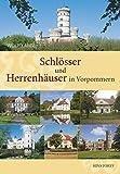 Schlösser und Herrenhäuser in Vorpommern - Wolf Karge