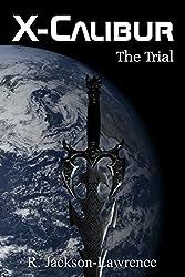 X-Calibur: The Trial