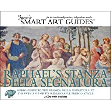 Raphael's Stanza Della Segnatura: Audio Guide to the Stanza Della Segnatura in the Vatican and Its Remarkable Fresco Cycle [With Booklet] (Jane's Smart Art Guides)