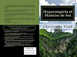 Hyperempiria et Maitrise de Soi: Utiliser l'Hyperempiria pour son développement personnel (French Edition)