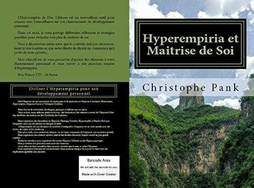 Hyperempiria et Maitrise de Soi: Utiliser l'Hyperempiria pour son développement personnel