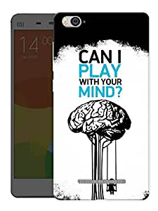 "Humor Gang Can I Play With Your Mind Deep Printed Designer Mobile Back Cover For ""Xiaomi Redmi Mi4i"" (3D, Matte Finish, Premium Quality, Protective Snap On Slim Hard Phone Case, Multi Color)"