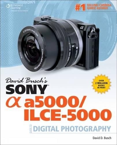 David Busch's Sony Alpha a5000/ILCE-5000 Guide to Digital Photography por David Busch