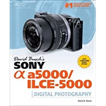 David Busch's Sony Alpha a5000/ILCE-5000 Guide to Digital Ph