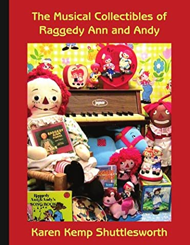 The Musical Collectibles of Raggedy Ann and Andy