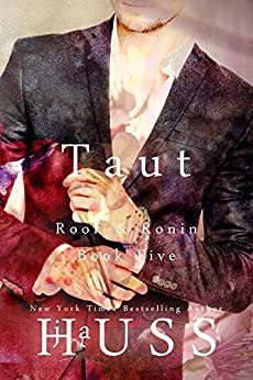 Taut (Rook and Ronin Book 5) by [Huss, JA]