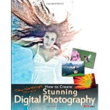 Tony Northrup's DSLR Book: How to Create Stunning Digital Photography by Tony Northrup (2011-12-11)