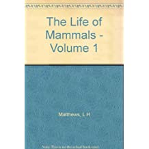 The Life of Mammals - Volume 1