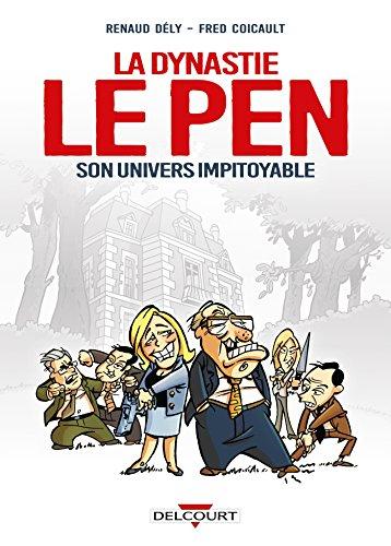 Dynastie Le Pen, son univers impitoyable par Frédéric Coicault