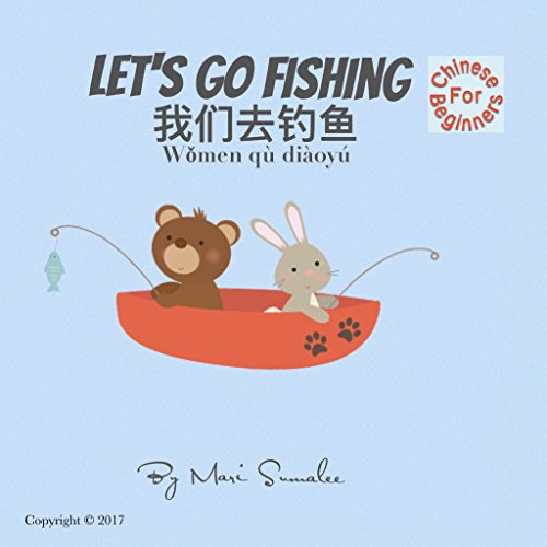 Let's go fishing 我们去钓鱼 Wǒmen qù diàoyú: Dual Language Edition Chinese simplified for Beginners (English Edition) por Mari Sumalee