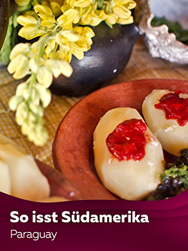 Cooking the Continent - So isst Südamerika - Paraguay