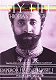 The Autobiography of Emperor Haile Sellassie I: King of Kings of All Ethiopia and Lord of All Lords: 1 (My Life and Ethiopia's Progress (Paperback))