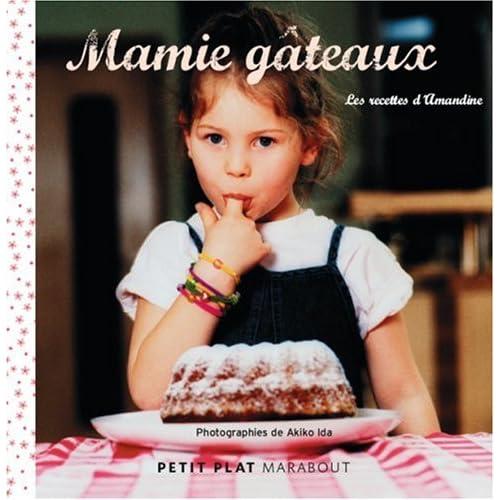 Mamie gâteaux : Les recettes d'Amandine
