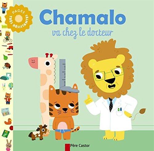 Chamalo va chez le docteur par Marion Billet