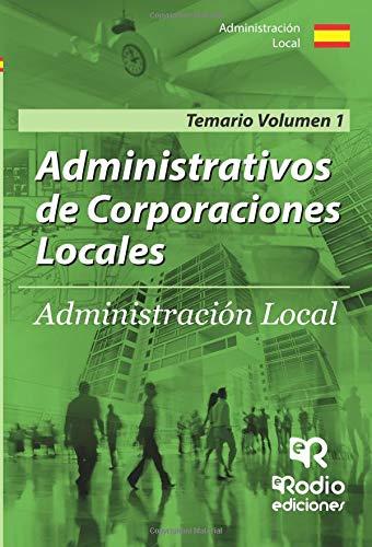 Administrativos de Corporaciones Locales. Temario Vol. 1. Segunda edición por Vv.Aa