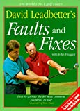 David Leadbetter's Faults and Fixes: How to Correct the 80 Most Common Problems in Golf