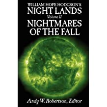 William Hope Hodgson's Night Lands Volume 2: Nightmares of the Fall (v. 2) by John C. Wright (2007-05-01)