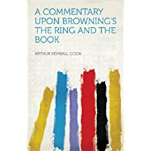 A Commentary Upon Browning's the Ring and the Book