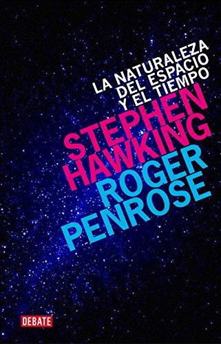 Naturaleza Del Espacio Y Del Tiempo, La (Debate) por Stephen Hawking