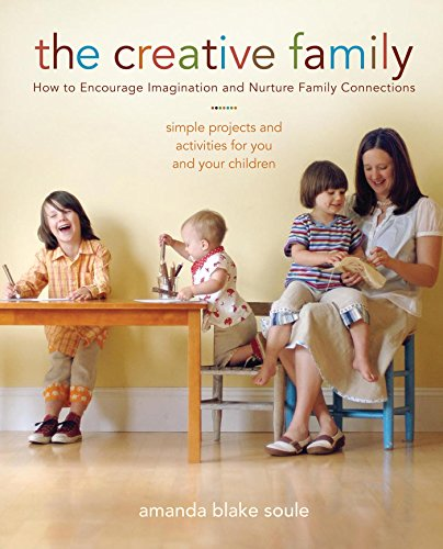 The Creative Family: How to Encourage Imagination and Nurture Family Connections (English Edition)