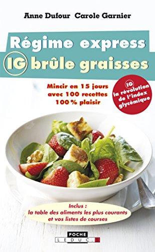 Régime express brûle graisses : mincir en 15 jours avec 100 recettes 100% plaisir