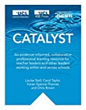 Catalyst: An Evidence-Informed, Collaborative Professional Learning Resource for Teacher Leaders and Other Leaders Worki