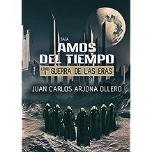 Guerra de las Eras (Trilogia Amos del Tiempo nº 1)