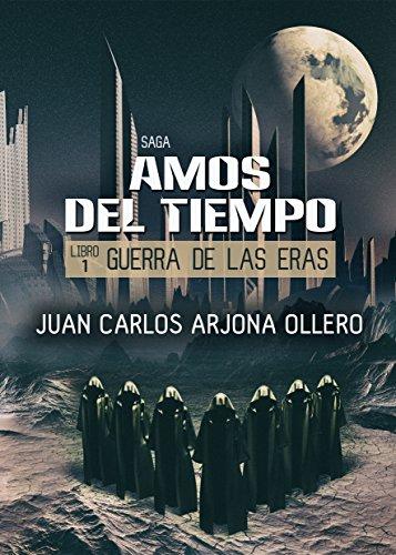 Guerra de las Eras (Saga Amos del Tiempo nº 1)