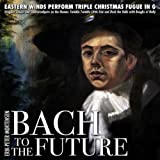 Bach to the Future Triple Christmas Fugue in G Major,'Original Subject and Countersubjects On the Themes Twinkle, Twinkle Little Star and Deck the Halls With Boughs of Holly'