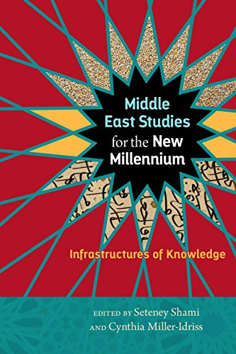 Middle East Studies for the New Millennium: Infrastructures of Knowledge (Social Science Research Council)