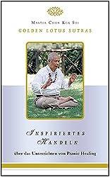 Inspiriertes Handeln: Golden Lotus Sutras über das Unterrichten von Pranic Healing