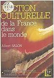 L'action culturelle de la France dans le monde...