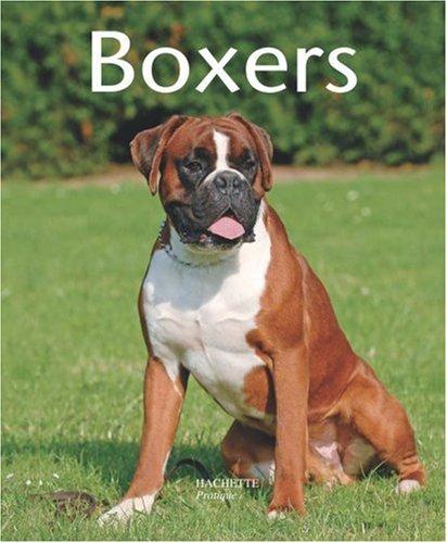 Boxers : Bien les comprendre et bien les soigner, les conseils d'un expert pour votre animal favori par Johanna Thiel