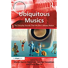 Ubiquitous Musics: The Everyday Sounds That We Don't Always Notice