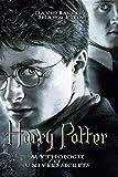 Harry Potter Mythologie et Univers Secrets
