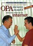 Opa, das kannst Du auch! (2) Mein Enkel erklärt mir das Internet - Hans-Dieter Brunowsky, Maximilian Kubenz