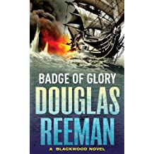 Badge of Glory by Douglas Reeman (2014-01-02)