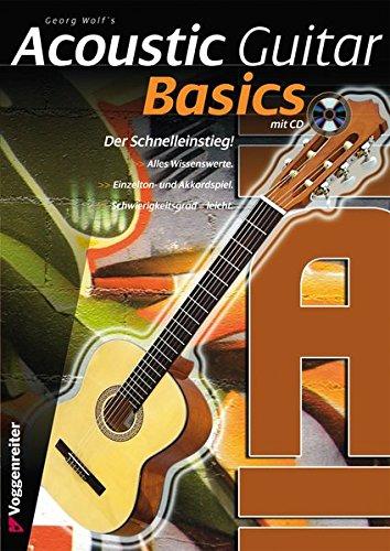 Acoustic Guitar Basics: Die elementaren Grundlagen des Gitarrenspiels