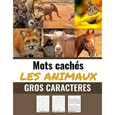 Mots cachés Les Animaux: Mots mêlés Adultes sur les Animaux (avec Solutions) | Découvrez plus de 500 espèces animales et 40 grilles de mots cachés | Gros caractères, 51 pages