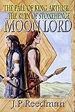Moon Lord: The Fall of King Arthur - The Ruin of Stonehenge (English Edition)